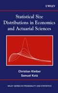 Statistical Size Distributions in Economics and Actuarial Sciences | Kleiber, Christian ; Kotz, Samuel |