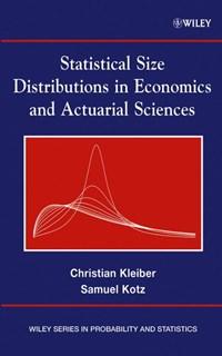 Statistical Size Distributions in Economics and Actuarial Sciences   Christian Kleiber ; Samuel Kotz  