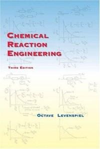 Chemical Reaction Engineering | Octave Levenspiel |