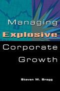 Managing Explosive Corporate Growth | Steven M. Bragg |