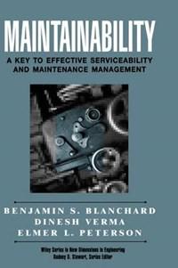 Maintainability | Benjamin S. Blanchard ; E.L. Peterson ; Dinesh Verma |