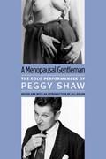 Menopausal Gentleman | Peggy Shaw ; Jill Dolan |