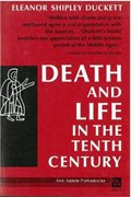 Death and Life in the Tenth Century   Eleanor Shipley Duckett  