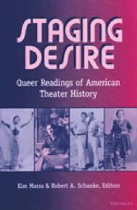 Staging Desire | Kim Marra ; Robert A. Schanke |