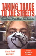 Taking Trade to the Streets   Aaronson, Susan Ariel ; Choate, Pat ; Destler, I.M.  