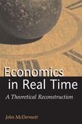 Mcdermott, J: Economics in Real Time   John Mcdermott  