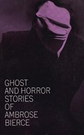 Ghost and Horror Stories | Ambrose Bierce |
