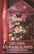 Orchids as House Plants | Rebecca Tyson Northen |