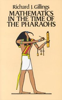 Mathematics in the Time of the Pharaohs | Richard Gillings |