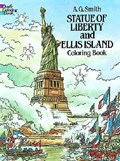 Statue of Liberty and Ellis Island Colouring Book | A. G. Smith |