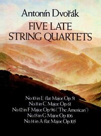 Five Late String Quartets | Antonin Dvorak |