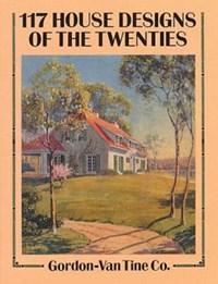 117 House Designs of the Twenties | Gordon-Van Tine Co. |