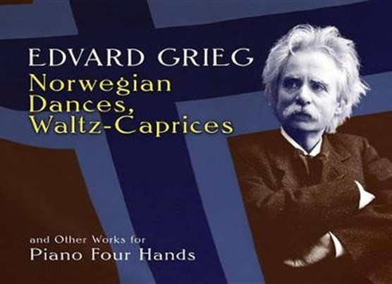 Norwegian Dances, Waltz-Caprices and Other Works for Piano Four Hands