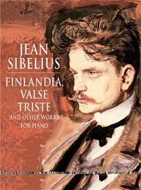 Finlandia, Valse Triste and Other Works for Solo Piano | Jean Sibelius |