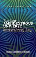 The New Ambidextrous Universe   Martin Gardner  