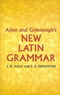 Allen and Greenough's New Latin Grammar   Allen, J.H. ; Greenough, J.B.  