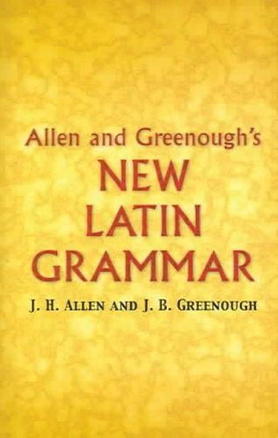 Allen and Greenough's New Latin Grammar