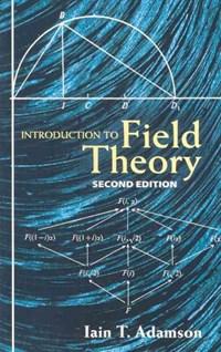 Introduction to Field Theory   Iain T. Adamson  
