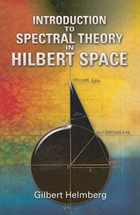 Introduction to Spectral Theory in Hilbert Space   Gilbert Helmberg  