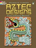 Aztec Designs Coloring Book   Wilson G. Turner  