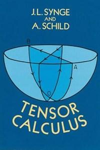 Tensor Calculus | Synge, John L. ; Schild, A. |