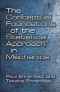 Conceptual Foundations of the Statistical Approach in Mechanics | Paul Ehrenfest |