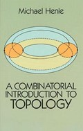 A Combinatorial Introduction to Topology | Michael Henle |