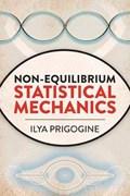 Non-Equilibrium Statistical Mechanics   Ilya Prigogine  