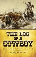 The Log of a Cowboy | Andy Adams |