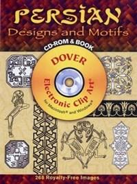 Persian Designs and Motifs [With CDROM]   Ali Dowlatshahi  