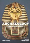 Archaeology: The Whole Story   Paul Bahn  