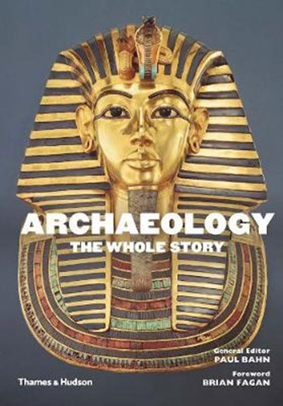 Archaeology: The Whole Story