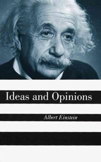 Ideas and Opinions | Einstein, Albert ; Seelig, Carl |