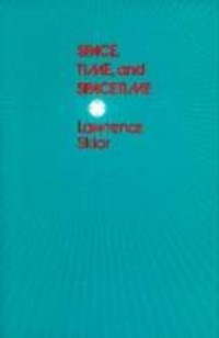 Space, Time, and Spacetime | Lawrence Sklar |