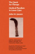 The Quest for Therapy in Lower Zaire | John M. Janzen |