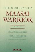 The Worlds of a Maasai Warrior | Tepilit Ole Saitoti |