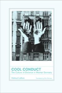Cool Conduct | Helmut Lethen ; Don Reneau |
