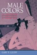 Male Colors | Gary Leupp |