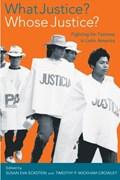 What Justice? Whose Justice? | Susan Eva Eckstein ; Timothy P. Wickham-Crowley |
