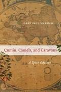 Cumin, Camels, and Caravans | Gary Paul Nabhan |