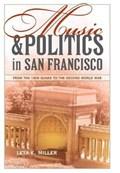 Music and Politics in San Francisco   Leta E. Miller  