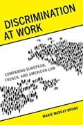 Discrimination at Work | Marie Mercat-Bruns ; Elaine Holt |