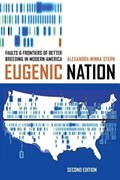 Eugenic Nation | Alexandra Minna Stern |