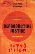 Reproductive Justice   Ross, Loretta ; Solinger, Rickie  