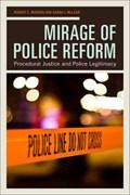 Mirage of Police Reform   Worden, Prof. Robert E. ; McLean, Sarah J.  