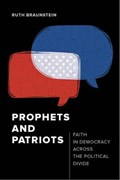 Prophets and Patriots   Ruth Braunstein  