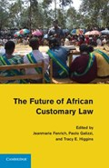 The Future of African Customary Law | Fenrich, Jeanmarie ; Galizzi, Paolo ; Higgins, Tracy E. |