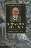 The Cambridge Companion to Rudyard Kipling | Booth, Howard J. (dr, University of Manchester) |
