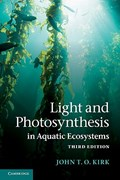 Light and Photosynthesis in Aquatic Ecosystems | John T. O. Kirk |
