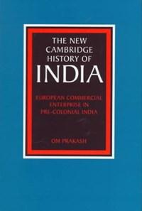 European Commercial Enterprise in Pre-Colonial India | Om (university of Delhi) Prakash |